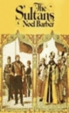 The Sultans by Noel Barber