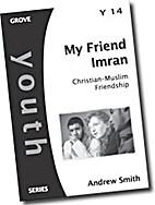 My Friend Imran: Christian-Muslim Friendship…