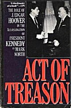 Act of Treason: The Role of J. Edgar Hoover…