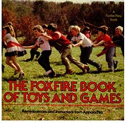 The Foxfire Book of Toys and Games:…