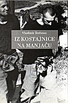 Iz Kostajnice na Manjacu (Croatian Edition)…