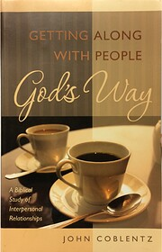 Getting Along with People God's Way por John…
