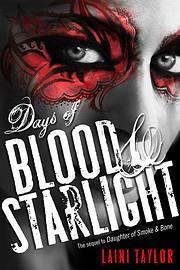 Days of Blood & Starlight (Daughter of Smoke…