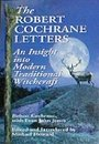 The Robert Cochrane Letters: An Insight into Modern Traditional Witchcraft - Robert Cochrane