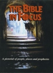 The Bible in Focus: A Pictorial of…