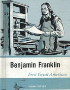 Benjamin Franklin: First Great American by…