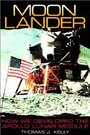 Moon Lander: How We Developed the Apollo Lunar Module by Thomas J. Kelly