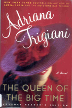 The Queen of the Big Time by Adriana…