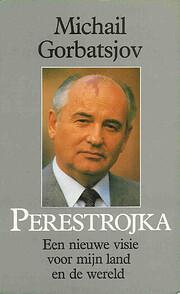 Perestrojka. Een nieuwe visie voor mijn land…