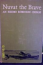 Nuvat the Brave: An Eskimo Robinson Crusoe…