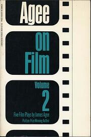 Agee on Film, Vol. 2: Five Film Scripts por…