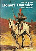 Honoré Daumier - Leben und Werk by…