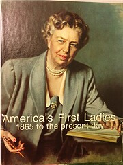 America's First Ladies: 1865 To the Present…