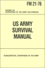 U.S. Army Survival Manual: FM 21-76 av…