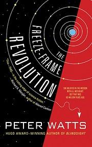 The Freeze-Frame Revolution de Peter Watts