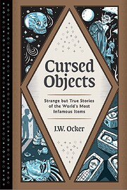 Cursed Objects: Strange but True Stories of…