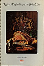 Recipes: The Cooking of the British Isles by…