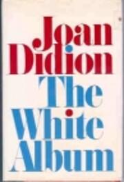 The White Album por Joan Didion