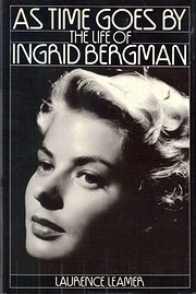 As time goes by : the life of Ingrid Bergman…