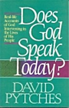 Does God Speak Today? by David Pytches