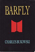 Barfly by Charles Bukowski