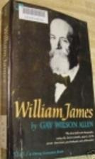 William James by Gay Wilson Allen