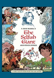 P. Craig Russell's The Selfish Giant and…