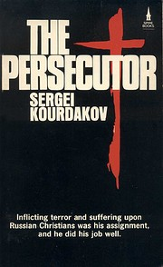 The Persecutor af Sergei Kourdakov