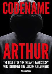 Codename Arthur af Nick Lowles
