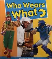 Who Wears What? de Judith Bauer Stamper