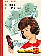 Le coeur de Tina bat by A.B. Carroll