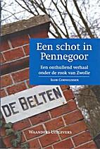 Een schot in Pennegoor by Igor Cornelissen