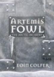 Artemis Fowl: The Arctic Incident af Eoin…