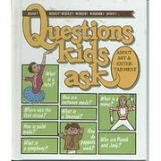 Questions Kids Ask About Art & Entertainment…