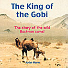 The King of the Gobi: The Story of the Wild…