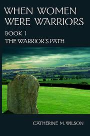 When Women Were Warriors Book I: The…