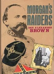 Morgan's Raiders de Dee Alexander Brown