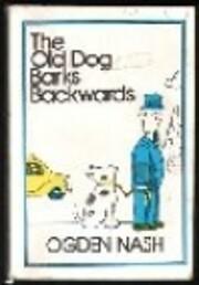 The Old Dog Barks Backwards av Ogden Nash