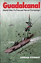 Guadalcanal by Adrian Stewart