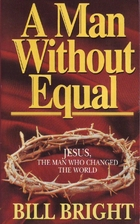 A Man Without Equal: Jesus, the Man Who…