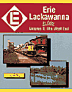 Erie Lackawanna in Color, Vol. 1: The West…