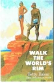 Walk the Worlds Rim af Betty Baker