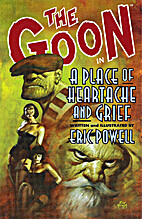 The Goon: A Place Of Heartache And Grief by…