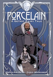 Porcelain: A Gothic Fairy Tale (Vol I)