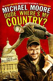 Dude, Where's My Country? av Michael Moore