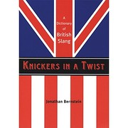 Knickers in a Twist: A Dictionary of British…