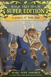 World at War, 1944 (Magic Tree House Super…