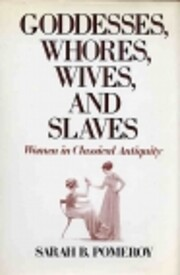 Goddesses, Whores, Wives and Slaves: Women…