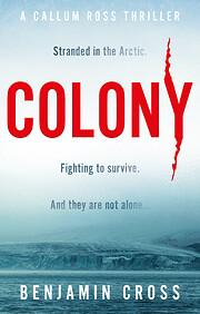 Colony (Callum Ross) av Benjamin Cross
