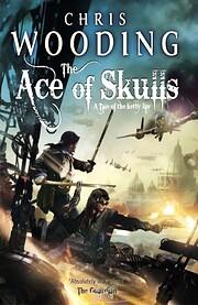 The Ace of Skulls – tekijä: Chris Wooding